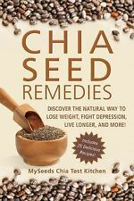 Chia Seed Remedies : Use These Ancient Seeds to Lose Weight, Balance Blood...