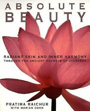 Absolute Beauty : Radiant Skin and Inner Harmony Through the Ancient Secrets...