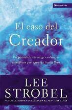 El Caso del Creador : Un Periodista Investiga Evidencias Cientificas Que...