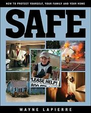 Safe: How to Protect Yourself, Your Family, and Your Home, Wayne LaPierre, Good