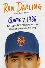 Game 7, 1986: Failure and Triumph in the Biggest Game by Ron Darling [Hardcover]