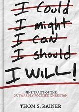 I Will : Nine Habits of the Outwardly Focused Christian by Thom S. Rainer (2015…