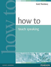 How to Teach Speaking by Scott Thornbury (Paperback, 2005)