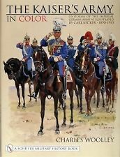 The Kaiser's Army in Color-Uniforms of the Imperial German Army by C Woolley