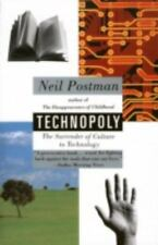 Technopoly : The Surrender of Culture to Technology by Neil Postman (1993,...