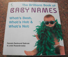 The Brilliant Book of Baby Names: What's Best, What's Hot and What's Not by...
