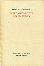 Alfredo Schiaffini MERCANTI POETI UN MAESTRO raccolta materiale in tema dell'A