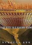 The City is a Rising Tide: A Novel