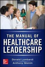 Manual of Healthcare Leadership - Essential Strategies for Physician and Adminis