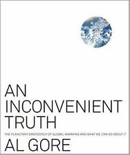 An Inconvenient Truth: The Planetary Emergency of Global Warming and What We Ca