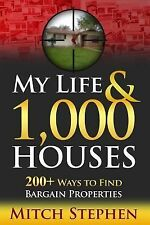My Life and 1,000 Houses - 200+ Ways to Find Bargain Properties by Mitch...