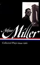 The Library of America: Arthur Miller - Collected Plays, 1944-1961 Vol. 163...
