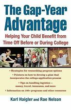 The Gap-Year Advantage : Helping Your Child Benefit from Time off Before or...