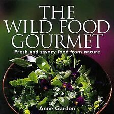 The Wild Food Gourmet: Fresh and savory food from nature-ExLibrary