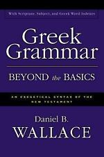 Greek Grammar Beyond the Basics : An Exegetical Syntax of the New Testament by D