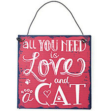 CAT All You Need Is Love And A Cat * Cat Lovers Metal Wall Hanging Sign