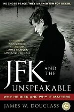 JFK and the Unspeakable : Why He Died and Why It Matters by James W. Douglass