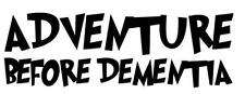 ADVENTURE BEFORE DEMENTIA Funny Caravan Swift Bailey Novelty Vinyl Decal Sticker