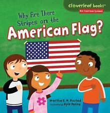 Why Are There Stripes on the American Flag? (Cloverleaf Books: Our Ame-ExLibrary