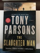 Max Wolfe Novels: The Slaughter Man 2 by Tony Parsons (2015, Hardcover)