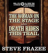 The Woman on the Stage and Death Rides This Trail by Steve Frazee (2014, CD,...