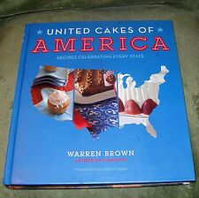 UNITED CAKES OF AMERICA Celebrating Every State by Warren Brown 2010 HB ~1st 1st