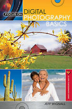 Focus on Digital Photography Basics by Jeff Wignall (Paperback, 2012)