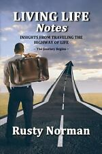 Living Life Notes : Insights from Traveling the Highway of Life - the Journey...