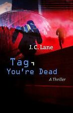 Tag, You're Dead by J. C. Lane and Sulari Gentill (2016, Hardcover)