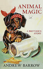 Animal Magic: A Brother's Story,Barrow, Andrew,New Book mon0000018558