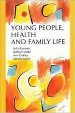 Young People, Health and Family Life by Pamela Storey, Julia Brannen, Kathryn...