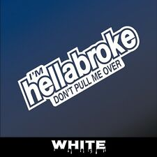 """6"""" HELLABROKE DON'T PULL ME OVER Car Decal JDM Stickers Vinyl Turbo ill Stance"""