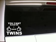 """Can't Scare Me Twins Car Decal Vinyl Sticker 6"""" *B41 moms babies mother twinning"""