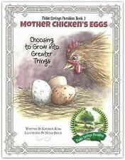 Mother Chicken's Eggs : Choosing to Grow into Greater Things by Kathryn Ross...
