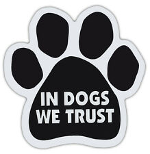Dog Paw Shaped Magnets: IN DOGS WE TRUST | Dogs, Gifts, Cars, Trucks