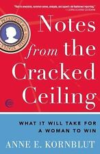 Notes from the Cracked Ceiling: What It Will Take for a Woman to Win by Kornblu