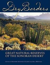 Dry Borders: Great Natural Reserves of the Sonoran Desert by University of...