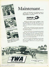 PUBLICITE ADVERTISING 125  1956  TWA  compagnie aérienne  Constellation SUPER G