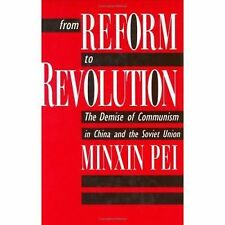 From Reform to Revolution : The Demise of Communism in China and the Soviet Unio