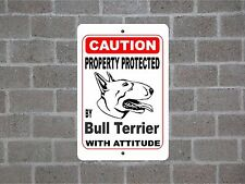 Property protected by Bull Terrier dog breed with attitude metal sign #B