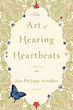 The Art of Hearing Heartbeats by Jan-Philipp Sendker (2012, Paperback)