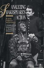 Analyzing Shakespeare's Action : Scene Versus Sequence by Charles A. Hallett...