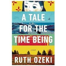 A Tale for the Time Being by Ruth Ozeki, 2013 Hardcover w/DJ & # Line, Real Nice