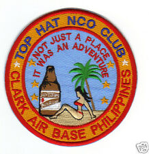 CLARK AIR BASE PHILIPPINES PATCH, TOP HAT NCO CLUB, NOT JUST A PLACE         Y