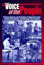 The Voice of the People: Primary Sources on the History of American Labor, Indus