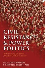 Civil Resistance and Power Politics : The Experience of Non-Violent Action...
