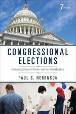Congressional Elections : Campaigning at Home and in Washington by Paul S....