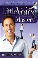 Little Voice Mastery : How to Win the War Between Your Ears in 30 Seconds or...