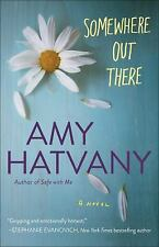 Somewhere Out There: A Novel, Hatvany, Amy, Acceptable Book