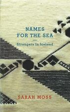 Names for the Sea: Strangers in Iceland, Moss, Sarah, Good Book